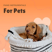Piano Instrumentals For Pets by Pet Music Therapy