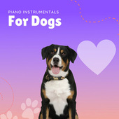 Piano Instrumentals For Dogs by Pet Music Therapy