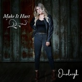 Make It Hurt by Onoleigh