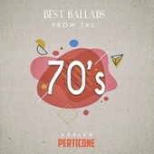 Best Ballads from the 70's by Adrian Perticone