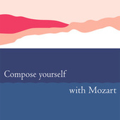 Compose Yourself with Mozart by Various Artists