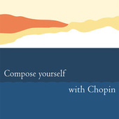 Compose Yourself with Chopin von Various Artists