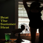 Beat the Summer Heat by Various Artists