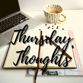 Thursday Thoughts by Various Artists
