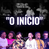 O Ínicio (Ao Vivo) by Patota de Cria