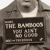 You Ain't No Good de Bamboos