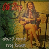 Dont Rock My Boat (Cover) by Eli Ray