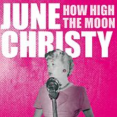 How High the Moon von June Christy