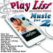 Play List Music for 2 de Decades