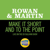Make It Short And To The Point (Live On The Ed Sullivan Show, July 24, 1960) by Rowan