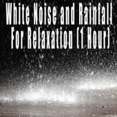 White Noise and Rainfall For Relaxation (1 Hour) by Color Noise Therapy