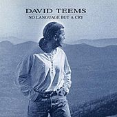 No Language but a Cry by David Teems