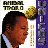 Colección Unicos: Anibal Troilo by Anibal Troilo