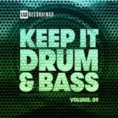 Keep It Drum & Bass, Vol. 09 by Various Artists