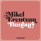 Veneno (feat. Bunbury) de Mikel Erentxun