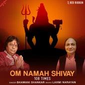 Om Namah Shivay 108 Times by Bhawani Shankar