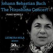 Johann Sebastian Bach and The Hiroshima Concert: Piano Works II de Leonora Milà
