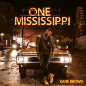 One Mississippi by Kane Brown