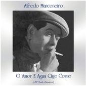 O Amor e Agua Que Corre (Remastered 2021) de Alfredo Marceneiro