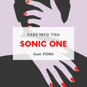 Fade Into You (Kindervater Radio Edit) von Sonic One