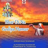 Bhar Di Na Godiya Hamar de Ravi Shankar