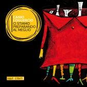 Ci stiamo preparando al meglio by Canio Loguercio