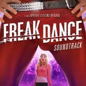 Freak Dance: A Film By Upright Citizens Brigade (Original Motion Picture Soundtrack) by Original Cast Recording