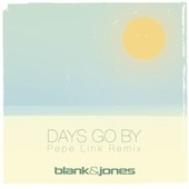 Days Go By (Pepe Link Remix) by Blank & Jones