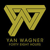 Forty Eight Hours EP de Yan Wagner