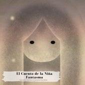 El Cuento de la Niña Fantasma de Canciones Infantiles