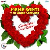 Cumbias Con Amor by Meme Santi y su Grupo Caravana