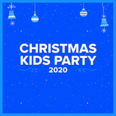 Christmas Kids Party 2020 by Various Artists