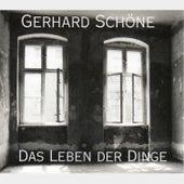 Das Leben der Dinge by Gerhard Schöne