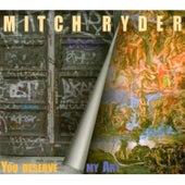 You Deserve My Art by Mitch Ryder