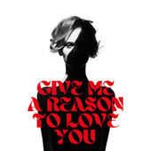 Give Me A Reason To Love You by Various Artists