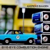 Bye-Bye Combustion Engine by Andreas Baaden