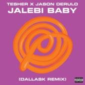 Jalebi Baby (DallasK Remix) de Tesher