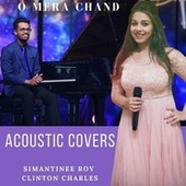 O Mera Chand (feat. Clinton Charles) by Simantinee Roy