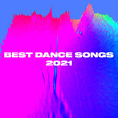 Best Dance Songs 2021 by Various Artists