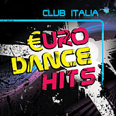 Club Italia - Euro Dance Hits von Various Artists