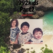1992 kids part two by DJ Rafael