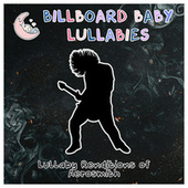 Lullaby Renditions of Aerosmith by Billboard Baby Lullabies