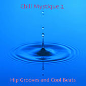 Chill Mystique 2 by Various Artists