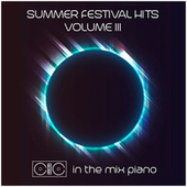 Summer Festival Hits Volume 3 von In the Mix Piano