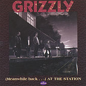 (Meanwhile back...) at the station de Grizzly