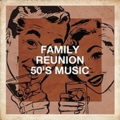 Family Reunion 50's Music von Essential Hits From The 50's