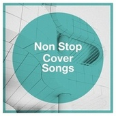 Non Stop Cover Songs di Various Artists