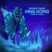 King Kong by Rikinho Gang