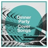 Dinner Party Cover Songs von The Best Cover Songs