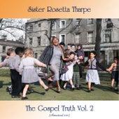 The Gospel Truth, Vol. 2 (Remastered 2021) fra Sister Rosetta Tharpe